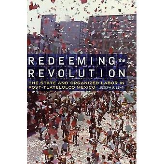 Riscattare la rivoluzione - il lavoro statale e organizzato nella Post-Tlate