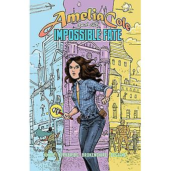 Amelia Cole and the Impossible Fate by Nick Brokenshire - D. J. Kirkb