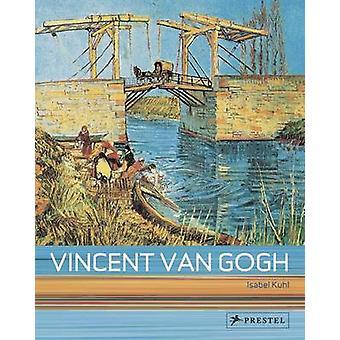 Vincent Van Gogh par Isabel Kuhl - livre 9783791343969