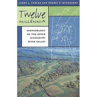 Twaalf Millennia - Archeologie van de vallei van de rivier van de Mississippi van Upper-b