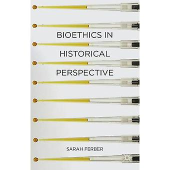 Bioethics in Historical Perspective by Sarah Ferber - 9781403987242 B