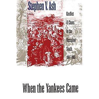 Als die Yankees kam: Konflikt und Chaos im besetzten Süden, 1861-1865