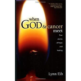 Quando Deus & câncer conhecer: Histórias verdadeiras de esperança e cura
