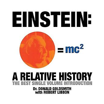 Einstein: A Relative History: The Best Single Volume Introduction