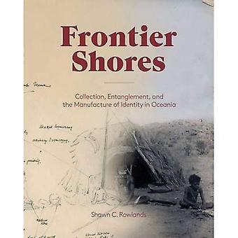 Frontier Shores - collectie, Entanglement en de vervaardiging van identiteit in Oceanië