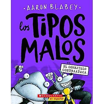 Los Tipos Malos En El Conejillo Contraataca (the Bad Guys in the Furball Strickes Back) (Los Tipos Malos)