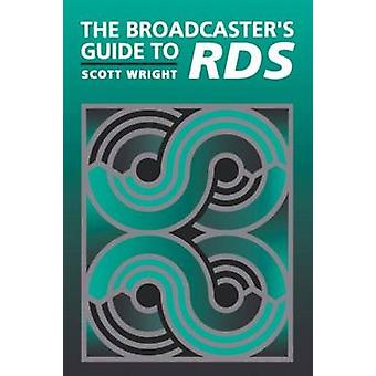 The Broadcasters Guide to Rbds by Wright & Scott