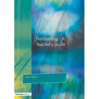 Handwriting  A Teachers Guide by Taylor & Jane