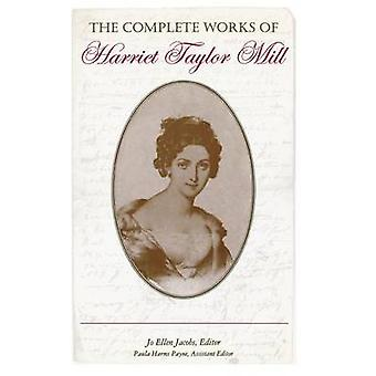 Complete Works of Harriet Taylor Mill by Mill & Harriet Hardy Taylor