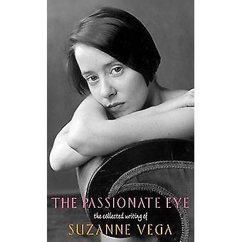Les passionnés des yeux l'écriture recueillie de Suzanne Vega par Vega & Suzanne