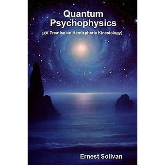 Quantum Psychophysics by Solivan & Ernest