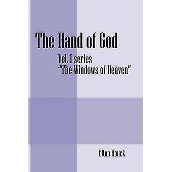 Die Hand von Gott Vol. Ich SeriesThe Fenster des Himmels von Houck & Elton