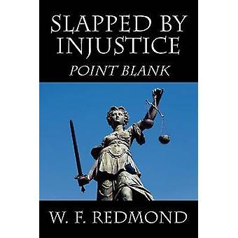 Slo av urettferdighet Point Blank av Redmond & W F