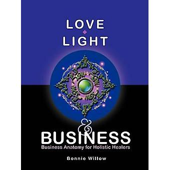 Liefde licht Business Business anatomie voor holistische Healers door Willow & Bonnie