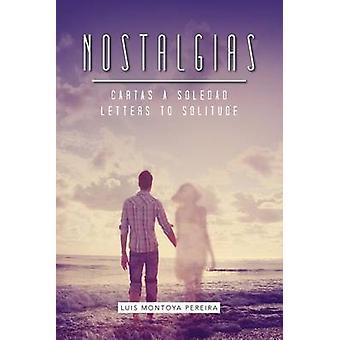 Nostalgias Cartas a Soledad by Montoya Pereira & Luis