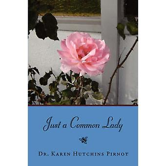 Just a Common Lady by Hutchins & Karen A.