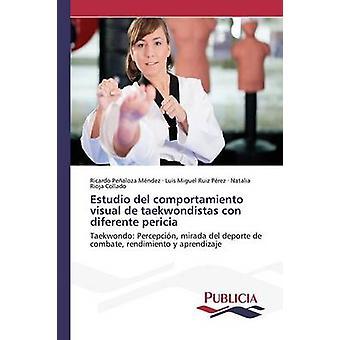 Estudio del comportamiento visuella de taekwondistas con diferente pericia av Pealoza Mndez Ricardo