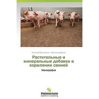 Rastitelnye jag Mineralnye Dobavki V Kormlenii Sviney av Ovchinnikov Anatoliy