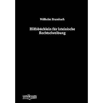 Hilfsb Chlein Fur Lateinische Rechtschreibung par Brambach & Wilhelm