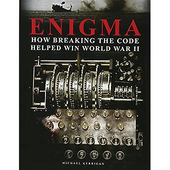 Enigma - hur att bryta koden hjälpte vinna andra världskriget av Michael Kerr