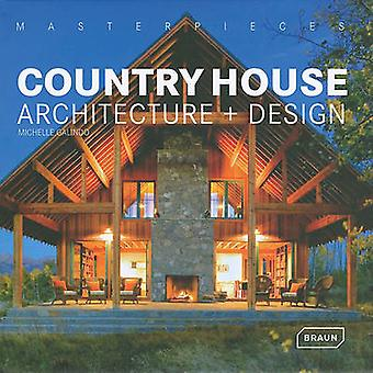 Masterpieces - Country House Architecture + Design by Michelle Galindo