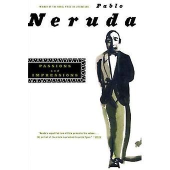 Passions and Impression by Pablo Neruda - Matilde Neruda - Otero Silv