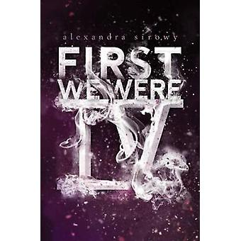 First We Were IV by Alexandra Sirowy - 9781481478427 Book