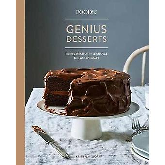 Food52 Genius Desserts - 100 Recipes That Will Change the Way You Bake