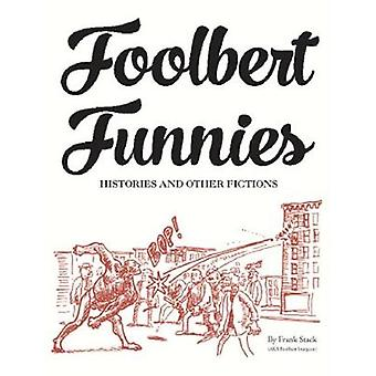 Foolbert Funnies - Histories and Other Fictions by Frank Stack - 97816