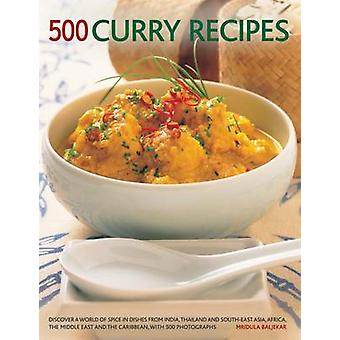 500 Curry recipes - Discover a World of Spice in Dishes from India - T