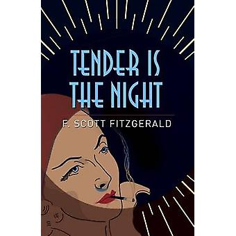Tender is the Night by F. Scott Fitzgerald - 9781785996290 Book