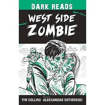 West Side Zombie by Tim Collins - Aleksandar Sotirovski - 97817846443