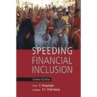 Speeding Financial Inclusion by Sameer Kochhar - C. Rangarajan - K.C.