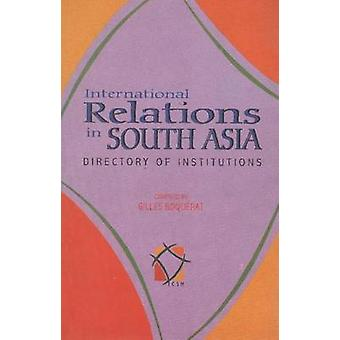 International Relations in South Asia - Directory and Illustrations by