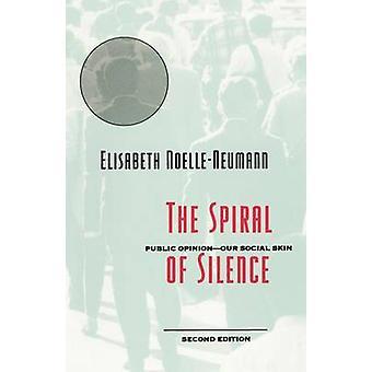 Die Spirale des Schweigens - öffentliche Meinung - unsere soziale Haut (2. überarbeitet