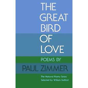 The Great Bird of Love - Poems by Paul Zimmer - 9780252060601 Book