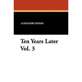 Ten Years Later Vol. 3 by Dumas & Alexandre