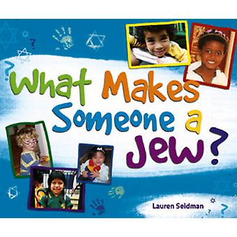 What Makes Someone a Jew? by Lauren Seidman - 9781580233217 Book