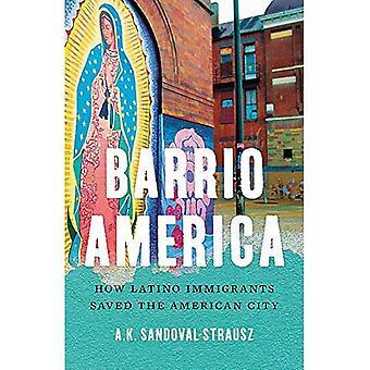 Barrio America: hoe Latino immigranten de Amerikaanse stad bespaarde