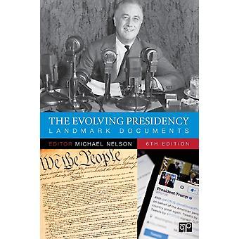 The Evolving Presidency Landmark Documents by Nelson & Michael C.