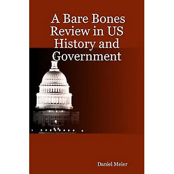A Bare Bones Review in US History and Government von Meier & Daniel