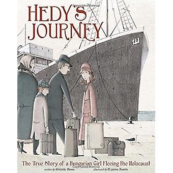 Hedys Journey The True Story of a Hungarian Girl Fleeing the Holocaust von Michelle Bisson & Illustriert von El Primo Ramon