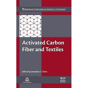 Activated Carbon Fiber and Textiles by Chen & Jonathan Y.