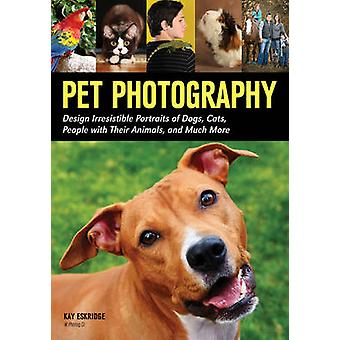Pet Photography - Design Irresistable Portraits of Dogs - Cats - Peopl
