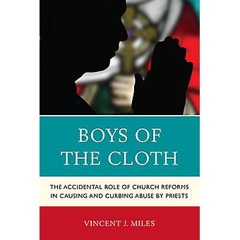 BOYS OF THE CLOTH THE ACCIDENPB di Miles & Vincent J.