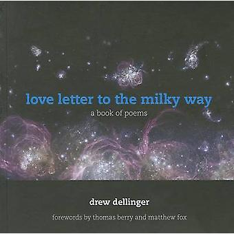 Love Letter to the Milky Way - A Book of Poems (2nd Revised edition) b