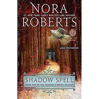 Shadow Spell (large type edition) by Nora Roberts - 9781594137389 Book
