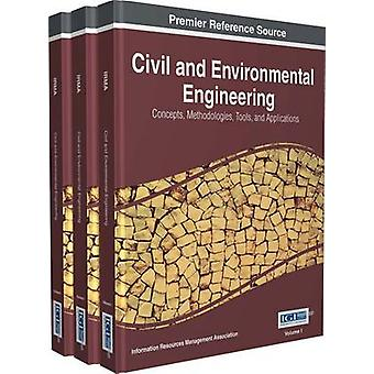 Civil and Environmental Engineering Concepts Methodologies Tools and Applications 3 volume by Management Association & Information Reso