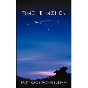 Time I Money by Kunz & Brady