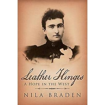 Leather Hinges A Hope in the West by Braden & Nila